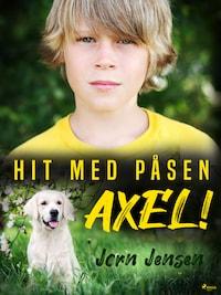 Hit med påsen, Axel!
