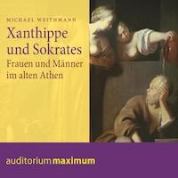 Xanthippe und Sokrates (Ungekürzt)