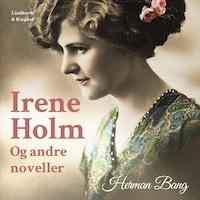 Irene Holm og andre noveller