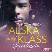 Queerlequin: Älska med klass