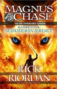 Magnus Chase og de nordiske guder 1 - Kampen om Sommersværdet