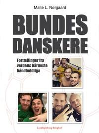 Bundesdanskere - fortællinger fra verdens hårdeste håndboldliga