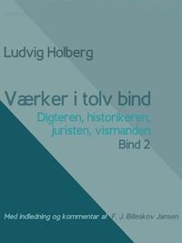 Værker i tolv bind 2. Digteren, historikeren, juristen, vismanden
