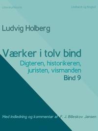 Værker i tolv bind 9. Digteren, historikeren, juristen, vismanden