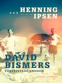 David Bismers fortvivlede ungdom
