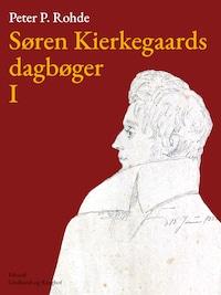 Søren Kierkegaards dagbøger I