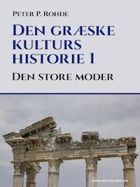 Den græske kulturs historie 1: Den store moder