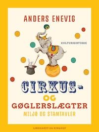 Cirkus- og gøglerslægter. Miljø og stamtavler