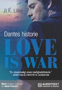 Love is war 2 – Dantes historie
