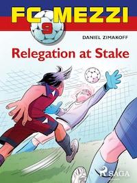 FC Mezzi 9: Relegation at stake