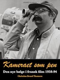 Kameraet som pen. Den nye bølge i fransk film 1958-94