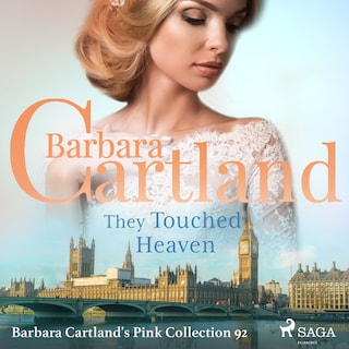 They Touched Heaven (Barbara Cartland s Pink Collection 92)