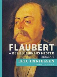 Flaubert - desillusionens mester