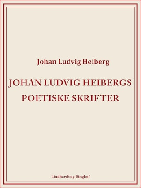 Johan Ludvig Heibergs poetiske skrifter (bind 8)