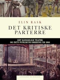 Det kritiske parterre. Det Kongelige Teater og dets publikum omkring år 1800