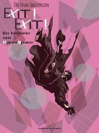 Exit! Exit! En historie om CyberSpace