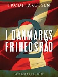 I Danmarks Frihedsråd II