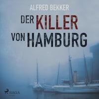 Der Killer von Hamburg (Ungekürzt)