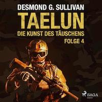 Taelun, Folge 4: Die Kunst des Täuschens (Ungekürzt)