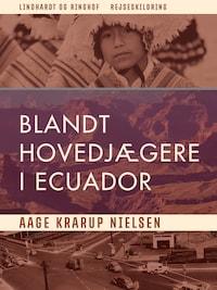 Blandt hovedjægere i Ecuador