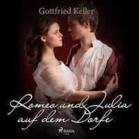 Romeo und Julia auf dem Dorfe (Ungekürzt)