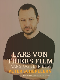 Lars von Triers film. Tvang og befrielse