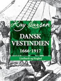 Dansk Vestindien 1666-1917