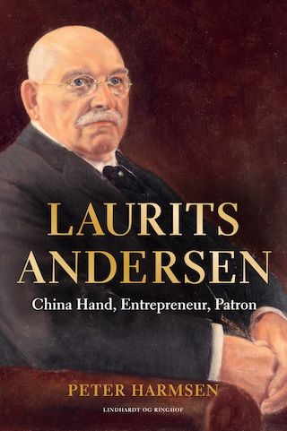 Laurits Andersen - China Hand, Entrepreneur, Patron