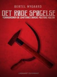 Det røde spøgelse. Kommunismen og 1840 ernes danske politiske kultur