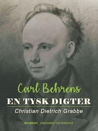 En tysk digter. Christian Dietrich Grabbe