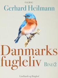 Danmarks fugleliv. Bind 2