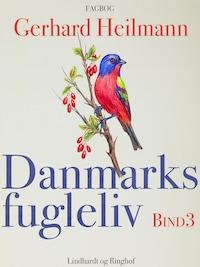 Danmarks fugleliv. Bind 3