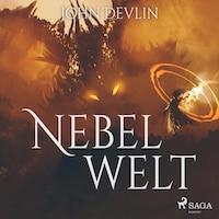 Nebelwelt (Ungekürzt)