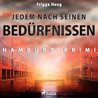Jedem nach seinen Bedürfnissen - Hamburg-Krimi (Ungekürzt)