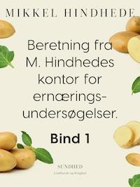 Beretning fra M. Hindhedes kontor for ernæringsundersøgelser. Bind 1