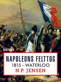 Napoleons felttog 1815. Waterloo