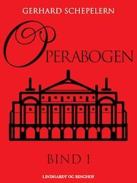 Operabogen. Bind 1