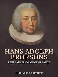 Hans Adolph Brorsons egne salmer og åndelige sange