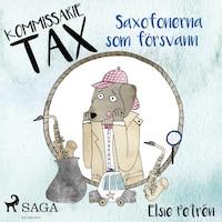 Kommissarie Tax: Saxofonerna som försvann
