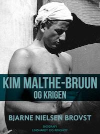 Kim Malthe-Bruun og krigen