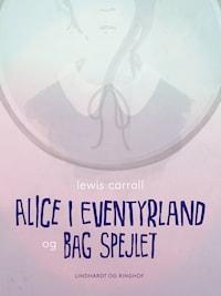 Alice i eventyrland og Bag spejlet