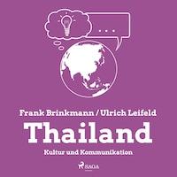 Thailand - Kultur und Kommunikation (Ungekürzt)