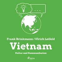 Vietnam - Kultur und Kommunikation (Ungekürzt)