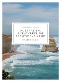 Australien. Eventyrets og fremtidens land