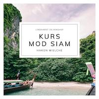 Kurs mod Siam