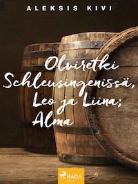 Olviretki Schleusingenissä, Leo ja Liina; Alma
