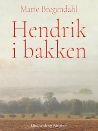Hendrik i bakken