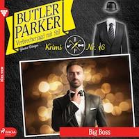 Butler Parker, 16: Big Boss (Ungekürzt)