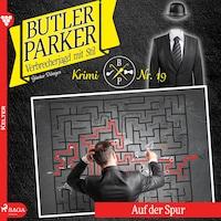Auf der Spur - Butler Parker 19 (Ungekürzt)