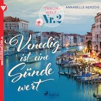 Traumwelt, Nr. 2: Venedig ist eine Sünde wert (Ungekürzt)